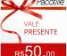 Vale Presente R$50, Pacotille - Dê este presente, para quem você ama. Acumule vários vales e aumente o valor do presente !